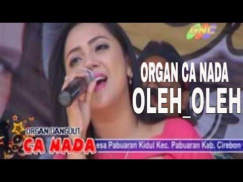 OLEH-OLEH-ORGAN DANGDUT MODERN BERSAMA CA NADA