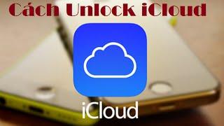 Mở khóa iCloud - Unlock iCloud iPhone 4 5 6 từ A đến Z