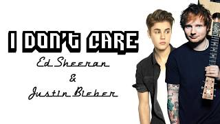 Ed Sheeran & Justin Bieber - I Don't Care (Lyric)