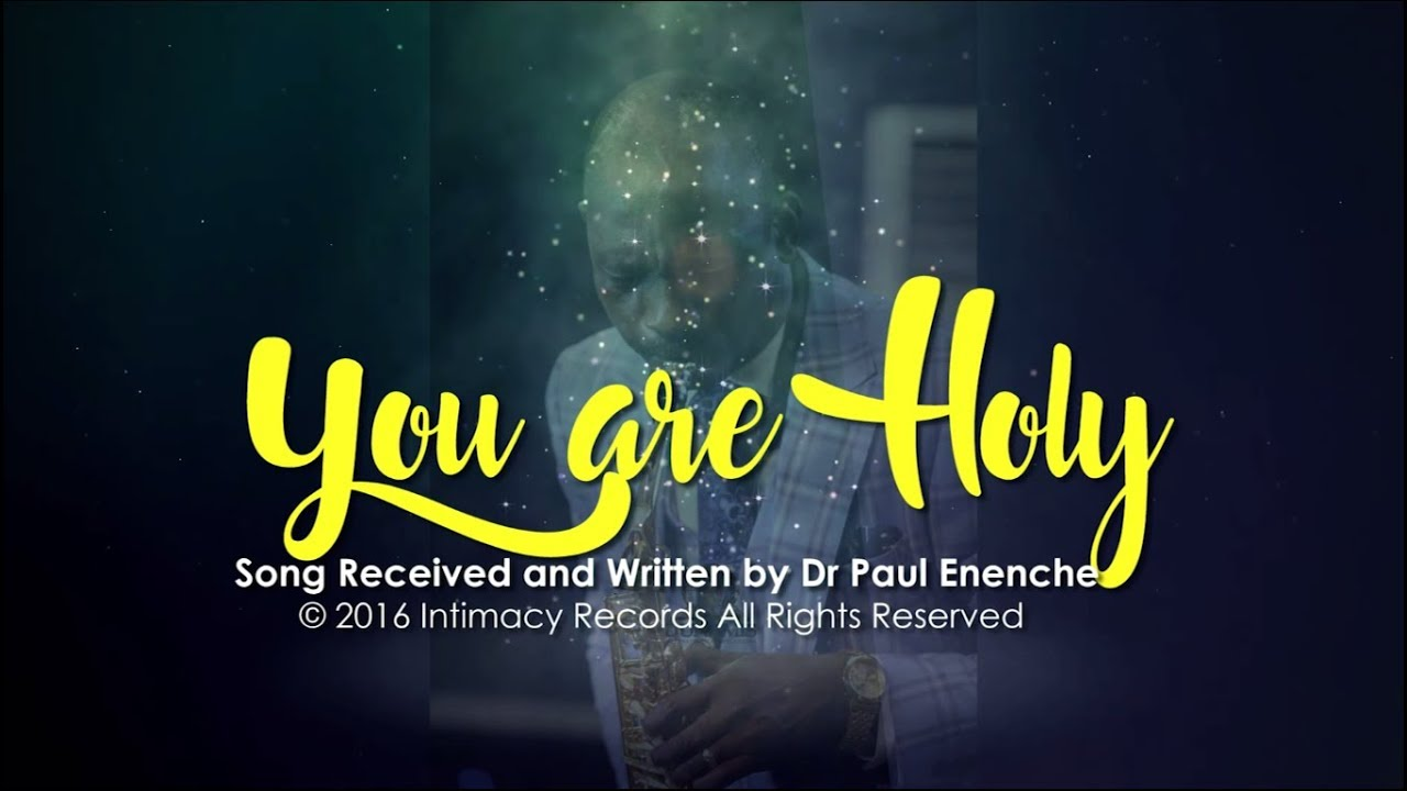 Download YOU ARE HOLY - Dr Paul Enenche