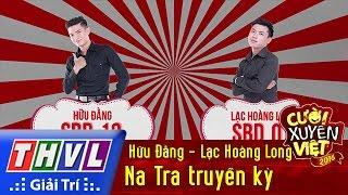 thvl  cuoi xuyen viet 2016 - tap 5 na tra truyen ky - huu dang lac hoang long