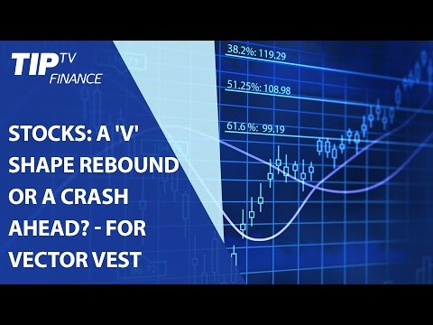Stocks: A 'V' shape rebound or a crash ahead?