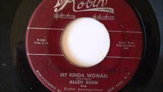 ALLEN BUNN AND GROUP - TOO MUCH COMPETITION (SOLO) / MY KINDA WOMAN - RED ROBIN 124 - 1954
