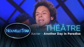 Xavier Another day in paradise Th tre Nouvelle Star 2017