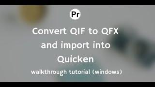 QIF2QFX (Windows): Convert QIF to QFX and import into Quicken [2019][tutorial]