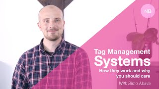 Tag Management Systems - how they work and why you should care