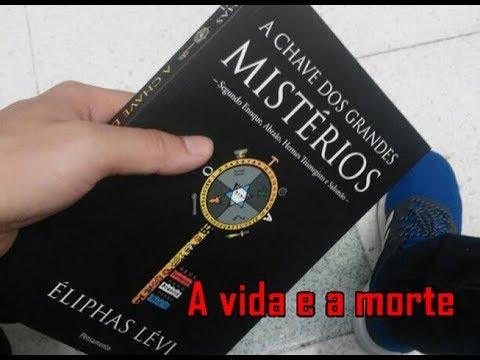 a-vida-e-a-morte-[livro:-a-chave-dos-grandes-mistérios---Éliphas-lévi]