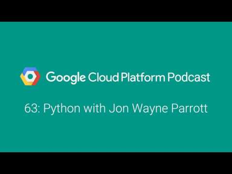 Image from Python with Jon Wayne Parrott: GCPPodcast 63