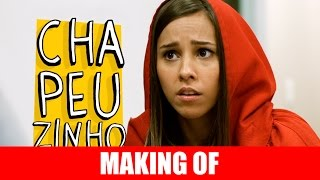 Vídeo - Making Of – Chapeuzinho