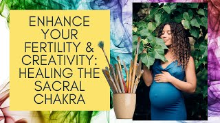 How to Embrace Your Radiant Fertility & Bring Your Creations to Life