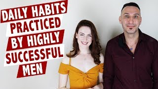 Daily habits practiced by highly successful men