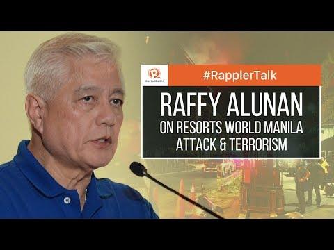 Rappler Talk: Raffy Alunan on Resorts World Manila attack and terrorism