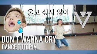 SEVENTEEN(세븐틴) _ 울고 싶지 않아(Don't Wanna Cry) Dance Tutorial | Full w Mirror [Charissahoo]