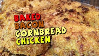 Baked Bacon Cornbread Chicken Recipe (healthy)