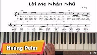 Hướng dẫn đệm Piano: Lời Mẹ Nhắn Nhủ - l Lê Huy l - Hoàng Peter