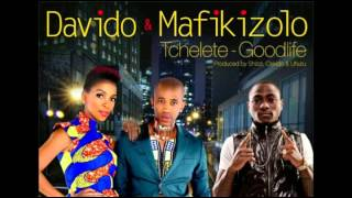 Davido ft Mafikizolo - Goodlife (Official Audio)