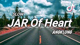 DJ Jar Of Heart (DAYANA) Slow Angklung - Tiktok Viral    Remix Full Bass 2021