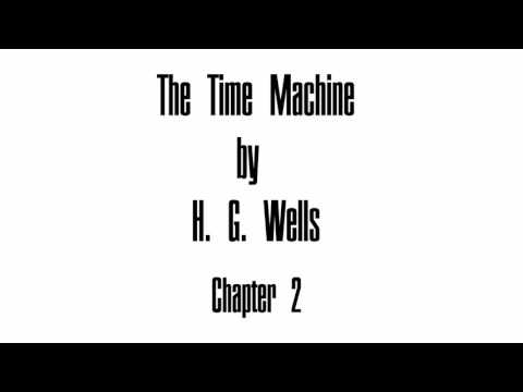 The Time Machine - Chapter 2
