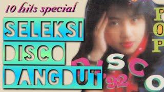 SELEKSI DISCO DANGDUT ALBUM MINGGU || edisi special hits