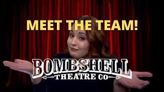 Meet the Bombshell Theatre Team