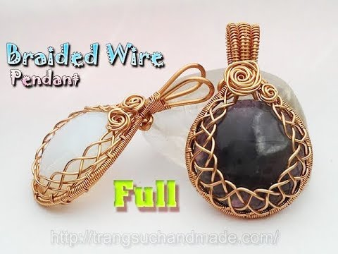How to make wrapping big stones no holes with Braided Wire Wrap Pendant - full version ( slow ) 354