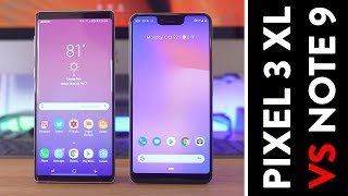 Galaxy Note 9 vs Pixel 3 XL!