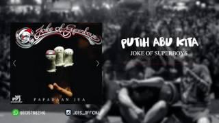 Download Mp3 Joke Of Superboys - Putih Abu Kita