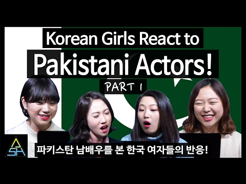 Korean Girls React to Pakistani Actors #1 [ASHanguk]