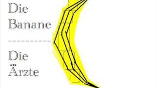 Die Ärzte- Die Banane mit Lyrics (Songtext)