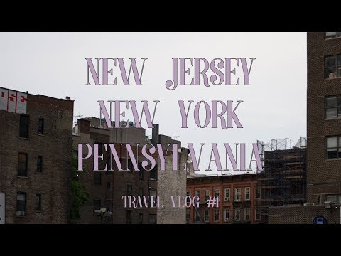 TRAVEL VLOG #1 || Pennsylvania, New Jersey, New York City