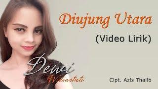 Download lagu Dewi Widiastuti Diujung Utara MP3