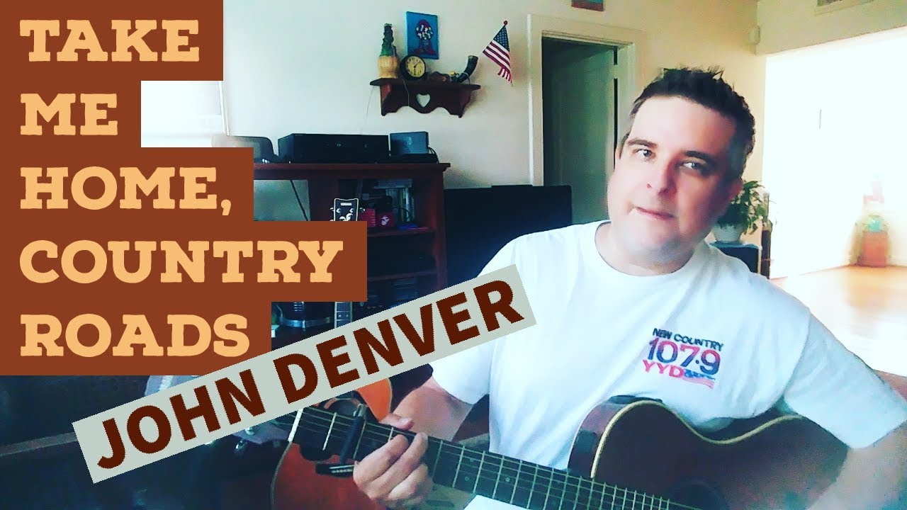 TAKE ME HOME, COUNTRY ROADS - JOHN DENVER - cover - video