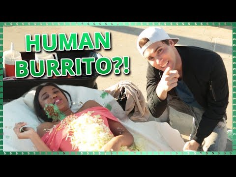 HUMAN BURRITO CHALLENGE!! Do It For The Dough w Tessa Brooks and Tristan Tales