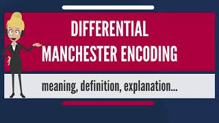 What is DIFFERENTIAL MANCHESTER ENCODING? What does DIFFERENTIAL MANCHESTER ENCODING mean?