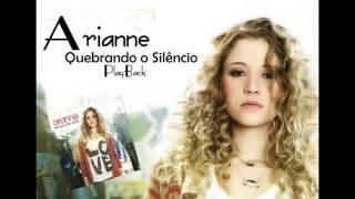 Arianne - Quebrando o Silencio (PlayBack)