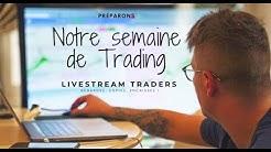 Préparons notre semaine de Trading !