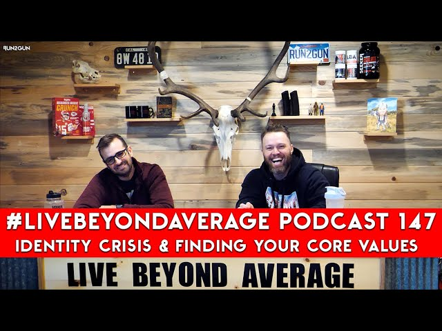 #LiveBeyondAverage Podcast 147 || Identity Crisis & Establishing Core Values