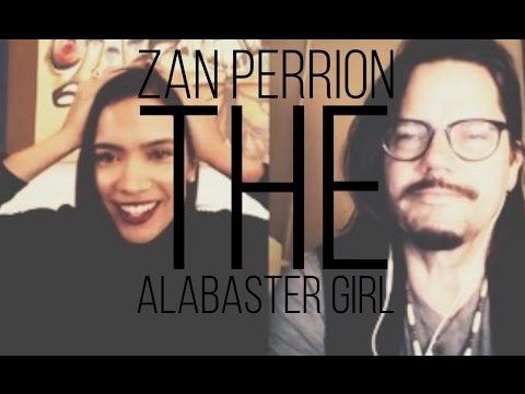 Zan Perrion - The Alabaster Girl | What Women Really Want in a Man