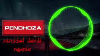 Pendhoza - Ninggal Janji Remix