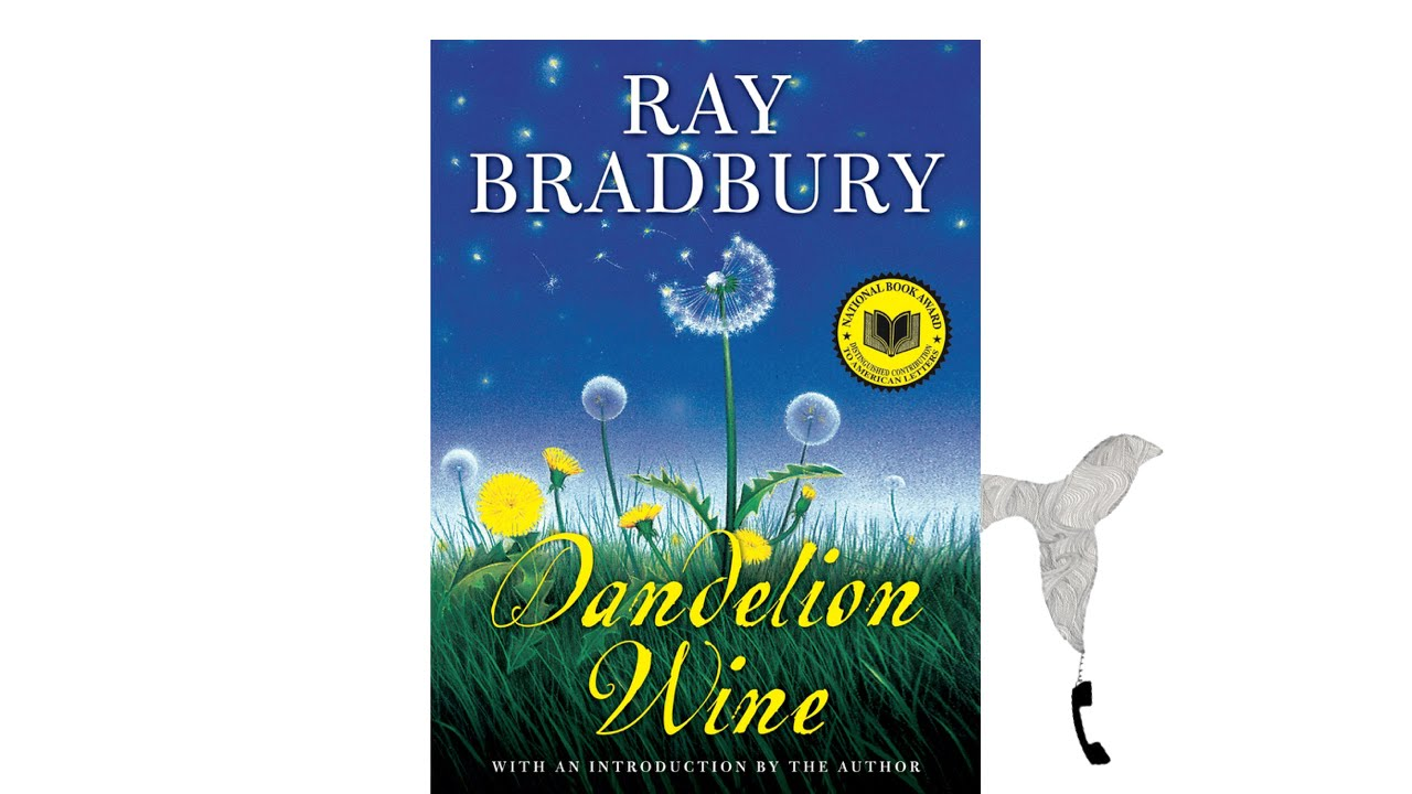 an analysis of dandelion wine by ray bradbury Dive deep into ray bradbury's dandelion wine with extended analysis, commentary, and discussion the book works for the reader as a bottle of dandelion wine the rich vintage of bradbury's remembered waukegan boyhood will vivify any reader's sense of his or her childhood.