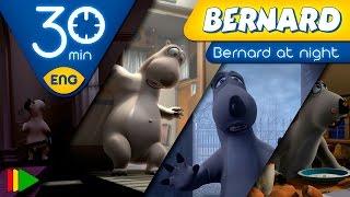 Bernard Bear | Bernard At Night | 25 minutes