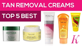 Best Tan Removal Creams in India   2017