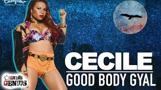Cecile - Good Body Gyal (Clean) John Crow Riddim - August 2018