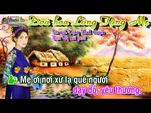 KARAOKE-ĐOÁ HOA LÒNG TẶNG MẸ- THIẾU KÉP- SONG CA VỚI TRIỆU VY