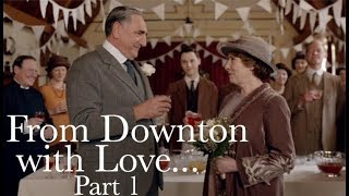 From Downton with Love... Part 1 || Downton Abbey: The Weddings Special Features
