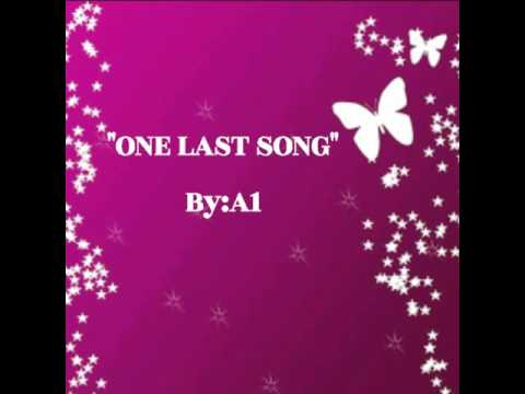 One Last Song with Lyrics :A1