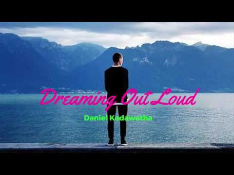 Dreaming Out Loud By  Daniel Kadawatha-[2010s Pop Music]