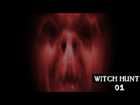 Witch Hunt Part 01:Scary Ghosts