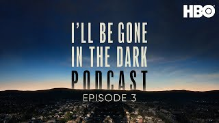 I'll Be Gone In The Dark Podcast: Episode 3 | Mrs. Brady With A Badge | Hbo