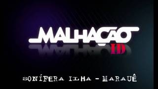 Malhação ID - 14 - Sonifera Ilha - Marauê